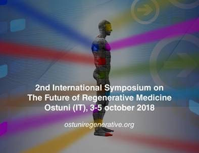 2nd International Symposium on The Future of Regenerative Medicine Ostuni, 3-5 October 2018